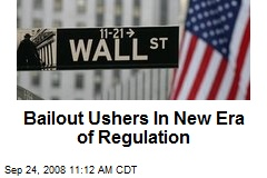 Bailout Ushers In New Era of Regulation