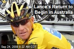 Lance's Return to Begin in Australia