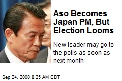 Aso Becomes Japan PM, But Election Looms