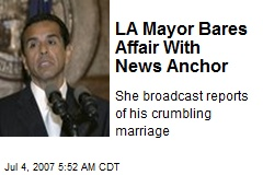 LA Mayor Bares Affair With News Anchor