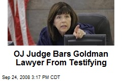 OJ Judge Bars Goldman Lawyer From Testifying