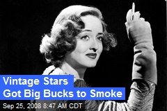 Vintage Stars Got Big Bucks to Smoke