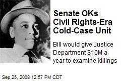 Senate OKs Civil Rights-Era Cold-Case Unit