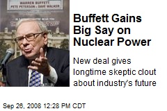 Buffett Gains Big Say on Nuclear Power