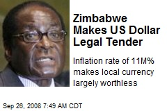 Zimbabwe Makes US Dollar Legal Tender