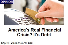America's Real Financial Crisis? It's Debt