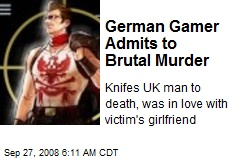 German Gamer Admits to Brutal Murder
