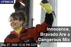 Innocence, Bravado Are a Dangerous Mix
