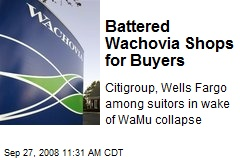 Battered Wachovia Shops for Buyers