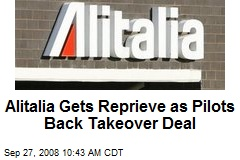 Alitalia Gets Reprieve as Pilots Back Takeover Deal