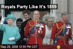 Royals Party Like It's 1899