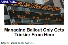Managing Bailout Only Gets Trickier From Here
