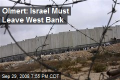 Olmert: Israel Must Leave West Bank