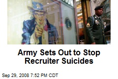 Army Sets Out to Stop Recruiter Suicides