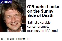 O'Rourke Looks on the Sunny Side of Death