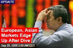 European, Asian Markets Edge Up After Dive