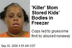'Killer' Mom Stored Kids' Bodies in Freezer