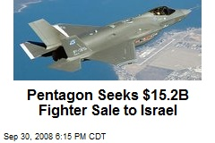 Pentagon Seeks $15.2B Fighter Sale to Israel