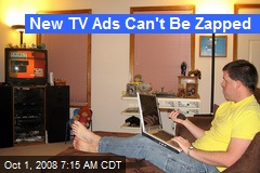 New TV Ads Can't Be Zapped