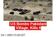 US Bombs Pakistani Village, Kills 6