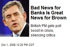 Bad News for Banks Is Great News for Brown