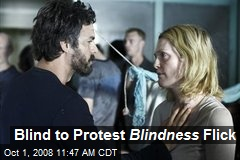 Blind to Protest Blindness Flick