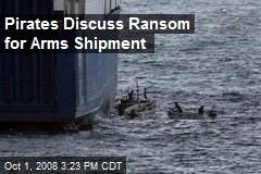 Pirates Discuss Ransom for Arms Shipment