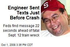 Engineer Sent Texts Just Before Crash