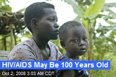 HIV/AIDS May Be 100 Years Old