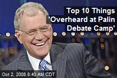 Top 10 Things 'Overheard at Palin Debate Camp'