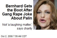 Bernhard Gets the Boot After Gang Rape Joke About Palin