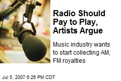 Radio Should Pay to Play, Artists Argue