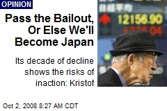 Pass the Bailout, Or Else We'll Become Japan