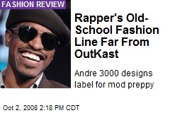 Rapper's Old-School Fashion Line Far From OutKast