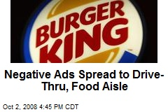 Negative Ads Spread to Drive-Thru, Food Aisle