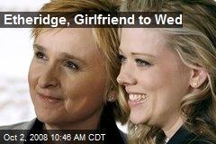 Etheridge, Girlfriend to Wed