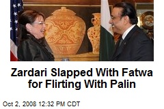 Zardari Slapped With Fatwa for Flirting With Palin