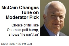 McCain Changes Tune on Moderator Pick
