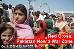 Red Cross: Pakistan Now a War Zone