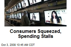 Consumers Squeezed, Spending Stalls