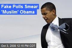 Fake Polls Smear 'Muslim' Obama