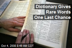 Dictionary Gives Rare Words One Last Chance