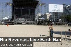 Rio Reverses Live Earth Ban