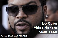 Ice Cube Video Honors Slain Teen