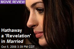 Hathaway a 'Revelation' in Married