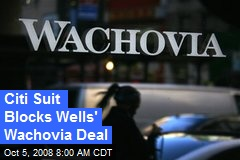 Citi Suit Blocks Wells' Wachovia Deal