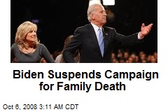 Biden Suspends Campaign for Family Death