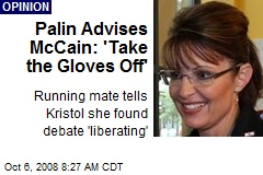 Palin Advises McCain: 'Take the Gloves Off'