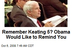 Remember Keating 5? Obama Would Like to Remind You
