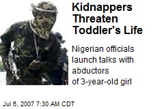 Kidnappers Threaten Toddler's Life